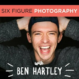 The Six Figure Photography Podcast: Photography Marketing | Improve Photography | Wedding Photography | Business Tips | Simil