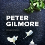 Peter Gilmore – a gourmet food journey behind the dishes