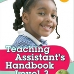 Teaching Assistant's Handbook for Level 3: Supporting Teaching and Learning in Schools