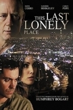This Last Lonely Place (2016)