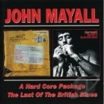 Hard Core Package/The Last Of The British Blues by John Mayall