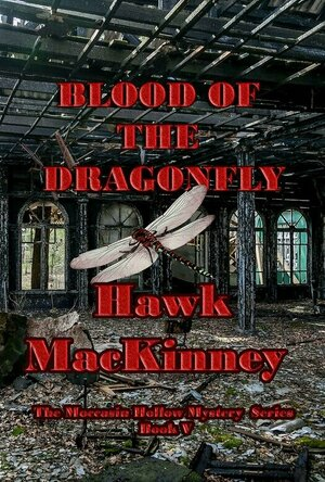 Blood of the Dragonfly (The Moccasin Hollow Mystery Series)