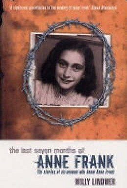 The Last Seven Months Of Anne Frank - The stories of Six Women who knew Anne Frank