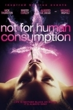 Not For Human Consumption (2014)