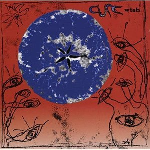 Wish by The Cure