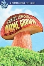 Comedy Central's Home Grown (2008)