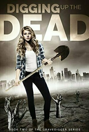 Digging Up the Dead (The Gravedigger #3)
