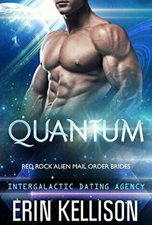 Quantum (Red Rock Alien Mail Order Brides #1)