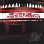 Nights & Weekends by Anthony's Fire