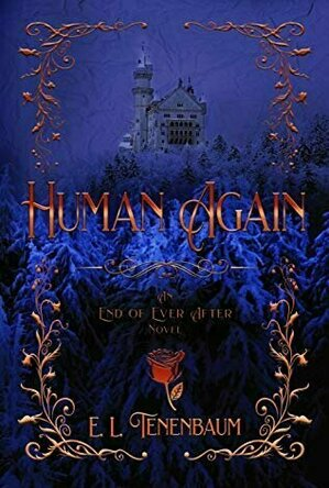 Human Again: A Beauty and the Beast Retelling (End of Ever After #4)